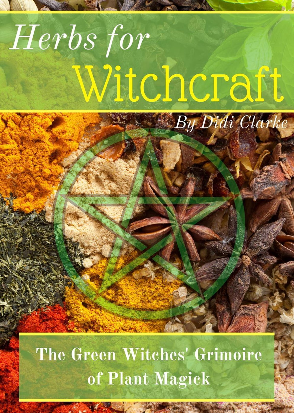 Herbs for Witchcraft: The Green Witches' Grimoire of Plant Magick ebook by  Didi Clarke - Rakuten Kobo