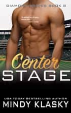 Center Stage ebook by Mindy Klasky