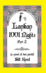 Lankan 1001 Nights Part 2 ebook by Bill Reed