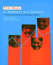 First Steps In Research and Statistics - A Practical Workbook for Psychology Students ebook by Dennis Howitt,Duncan Cramer