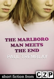 The Marlboro Man Meets the End ebook by Paul Tremblay