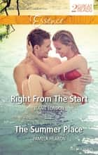 Right From The Start/The Summer Place ebook by Pamela Hearon, Jeanie London