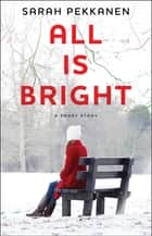 All Is Bright ebook by Sarah Pekkanen