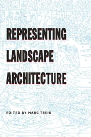 Representing Landscape Architecture ebook by Marc Treib