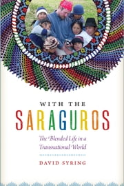 With the Saraguros - The Blended Life in a Transnational World ebook by David Syring