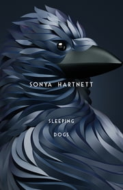 Sleeping Dogs ebook by Sonya Hartnett