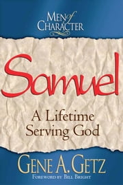 Men of Character: Samuel ebook by Gene A. Getz,Bill Bright