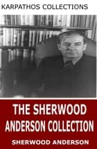The Sherwood Anderson Collection ebook by Sherwood Anderson