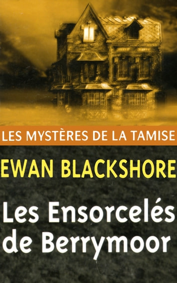 Les Ensorcelés de Berrymoor ebook by Ewan Blackshore