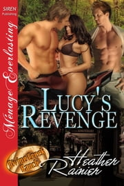 Lucy's Revenge ebook by Heather Rainier