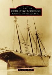 Outer Banks Shipwrecks - Graveyard of the Atlantic ebook by Mary Ellen Riddle