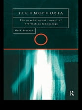 Technophobia - The Psychological Impact of Information Technology ebook by Mark J. Brosnan