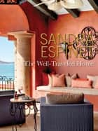 The Well-Traveled Home ebook by Sandra Espinet