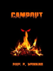 Campout - Dark Fantasy Novel Series, #5 ebook by Paul R. Wonning