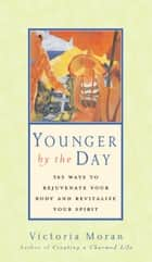 Younger by the Day ebook by Victoria Moran