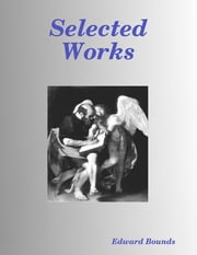 Selected Works ebook by Edward Bounds