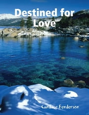 Destined for Love ebook by Candace Fenderson