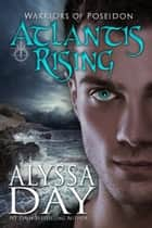Atlantis Rising - Warriors of Poseidon ebook by Alyssa Day