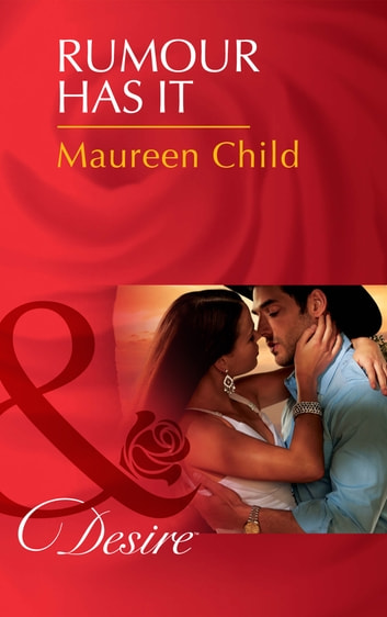 Rumour Has It (Mills & Boon Desire) (Texas Cattleman's Club: The Missing Mogul, Book 1) eBook by Maureen Child