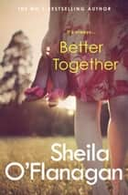 Better Together ebook by Sheila O'Flanagan