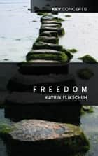 Freedom - Contemporary Liberal Perspectives ebook by Katrin Flikschuh