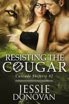 Resisting the Cougar ebook by Jessie Donovan
