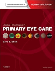Clinical Procedures in Primary Eye Care ebook by David B. Elliott