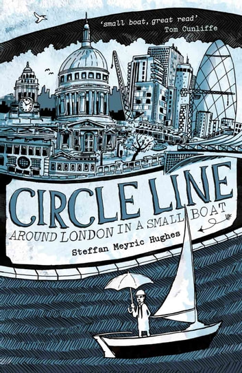 Circle Line: Around London in a Small Boat ebook by Steffan Meyric Hughes