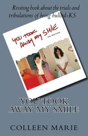 You Took Away My Smile ebook by Colleen Marie
