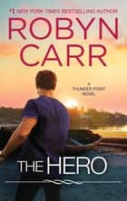 The Hero eBook by Robyn Carr