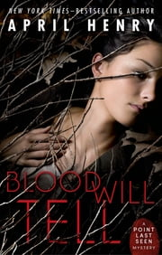 Blood Will Tell - A Point Last Seen Mystery ebook by April Henry
