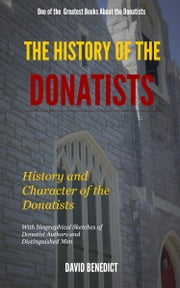 The History of the Donatists ebook by Benedict, David