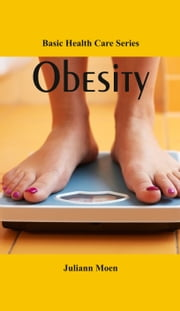 Basic Health Care Series: Obesity ebook by Kobo.Web.Store.Products.Fields.ContributorFieldViewModel