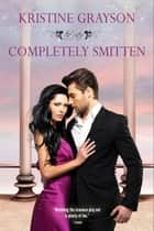 Completely Smitten ebook by Kristine Grayson