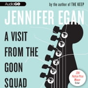 A Visit from the Goon Squad audiobook by Jennifer Egan