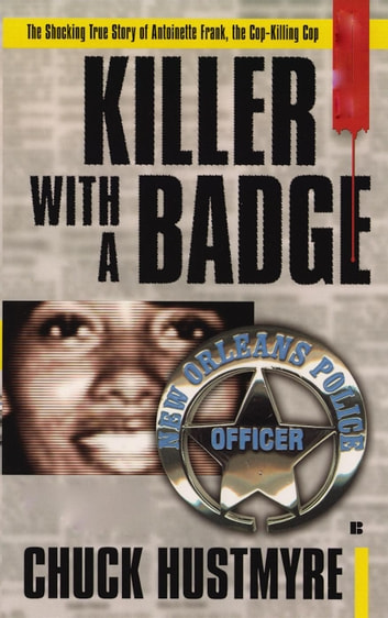 Killer With a Badge ebook by Chuck Hustmyre