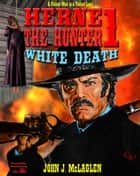 Herne the Hunter 1: White Death ebook by John J. McLaglen