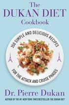 The Dukan Diet Cookbook ebook by Pierre Dukan