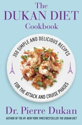 The Dukan Diet Cookbook - The Essential Companion to the Dukan Diet ebook by Pierre Dukan