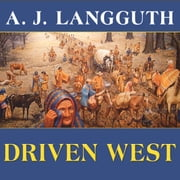 Driven West - Andrew Jackson's Trail of Tears to the Civil War audiobook by A. J. Langguth