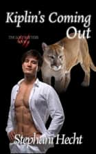 Kiplin's Coming Out (Lost Shifters #32) ebook by Stephani Hecht