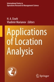 Applications of Location Analysis ebook by H.A. Eiselt,Vladimir Marianov
