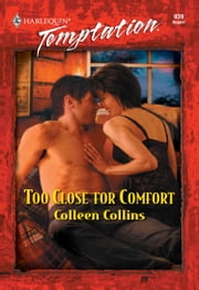 Too Close for Comfort ebook by Colleen Collins