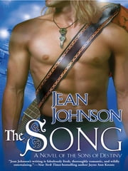 The Song - A Novel of the Sons of Destiny ebook by Jean Johnson