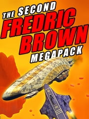 The Second Fredric Brown Megapack - 27 Classic Science Fiction Stories ebook by Fredric Brown,Mack Reynolds
