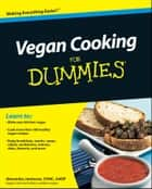 Vegan Cooking For Dummies ebook by Alexandra Jamieson