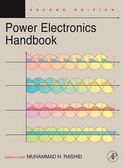Power Electronics Handbook - Devices, Circuits and Applications ebook by Muhammad H. Rashid