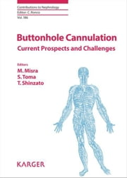 Buttonhole Cannulation: Current Prospects and Challenges ebook by Misra, M.