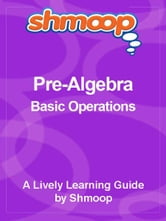 Shmoop Pre-Algebra Guide: Basic Algebra ebook by Shmoop