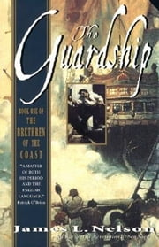 The Guardship - Book One Of The Brethren Of The Coast ebook by James L. Nelson